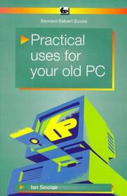 Cover of: Practical Uses for Your Old PC