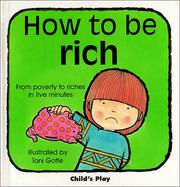 Cover of: How to Be Rich (Life Skills & Responsibility) | Michael Twinn