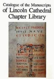 Cover of: Catalogue of the manuscripts of Lincoln Cathedral Chapter Library