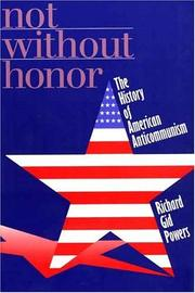 Cover of: Not without honor | Richard Gid Powers