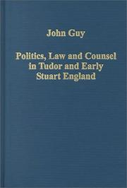 Cover of: Politics, law and counsel in Tudor and early Stuart England