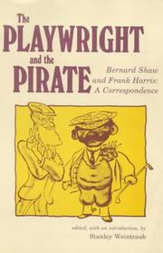 Cover of: The Playwright and the Pirate: Bernard Shaw and Frank Harris, a correspondence