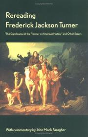Cover of: Rereading Frederick Jackson Turner: the significance of the frontier in American history, and other essays
