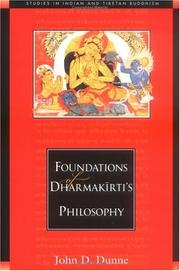 Cover of: Foundations of Dharmakīrti's philosophy | John D. Dunne