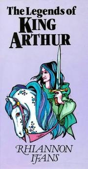 Cover of: The legends of King Arthur