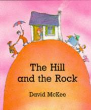 The hill and the rock by McKee, David., David McKee