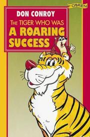 The tiger who was a roaring success! by Don Conroy
