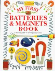 Cover of: My First Batteries and Magnets Book (My First ...)