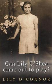 Cover of: Can Lily O'Shea come out to play?