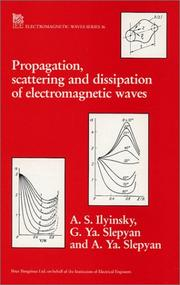 Cover of: Propagation, scattering, and dissipation of electromagnetic waves | A. S. Ilʹinskiĭ