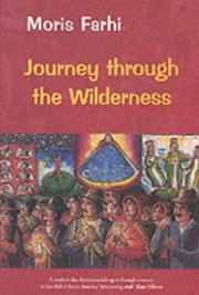 Journey through the wilderness by Moris Farhi
