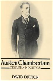 Cover of: Austen Chamberlain, gentleman in politics | David Dutton