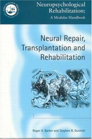 Cover of: Neural Repair, Transplantation and Rehabilitation (Neuropsychological Rehabilitation, a Modular Handbook) | Roger Barker