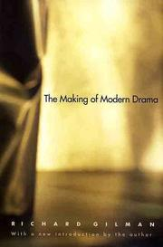 The making of modern drama by Richard Gilman