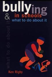 Cover of: Bullying in schools and what to do about it | Ken Rigby