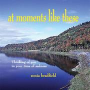 Cover of: At Moments Like These | Sonia Bradfield
