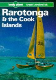 Cover of: Lonely Planet Rarotonga and the Cook Islands (Lonely Planet Travel Survival Kit) | Tony Wheeler