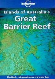 Cover of: Lonely Planet Islands of Australia's Great Barrier Reef