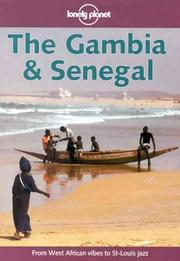Cover of: Lonely Planet the Gambia & Senegal (Lonely Planet the Gambia and Senegal, 1st ed) (Loneley Planet the Gambia and Senegal, 1st ed)