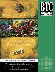 Cover of: What the Body Remembers (Between the Covers Collection) | Shauna Singh Baldwin