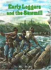 Cover of: Early loggers and the sawmill