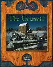 The gristmill by Bobbie Kalman