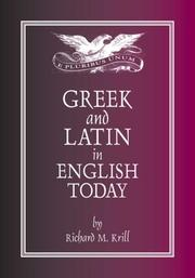 Greek and Latin in English today by Richard M. Krill