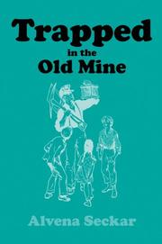 Cover of: Trapped in the old mine
