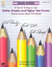 Cover of: Get Better Grades & Higher Test Scores in Social Studies: You've Gotta Have This Book! | Imogene Forte, Marjorie Frank