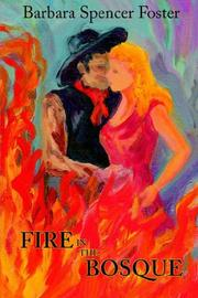 Cover of: Fire in the bosque | Barbara Spencer Foster