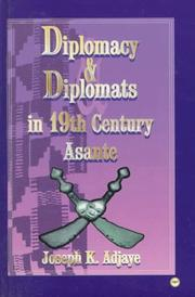Cover of: Diplomacy and Diplomats in 19th Century Asante
