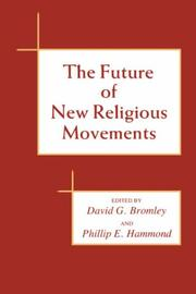 Cover of: The Future of new religious movements | edited by David G. Bromley and Phillip E. Hammond.