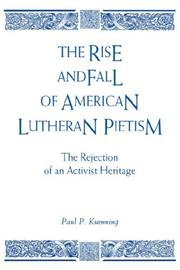 Cover of: The Rise and Fall of American Lutheran Pietism