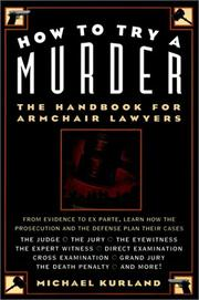 Cover of: How to try a murder: the handbook for armchair lawyers