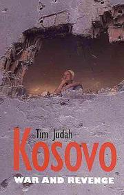 Cover of: Kosovo: War and Revenge