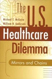 Cover of: The US healthcare dilemma | Michael T. McGuire
