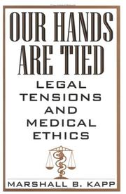 Cover of: Our hands are tied | Marshall B. Kapp
