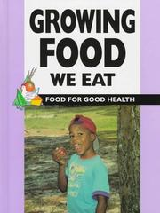 Cover of: Growing food we eat