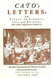 Cover of: Cato's letters, or, Essays on liberty, civil and religious, and other important subjects