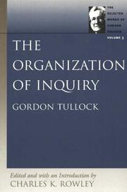 Cover of: The Organization of Inquiry (Tullock, Gordon. Selections. V. 3.) | Gordon Tullock
