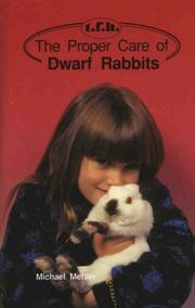 Cover of: The proper care of dwarf rabbits