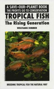 Cover of: Tropical Fish: The Rising Generation (Save Our Planet)