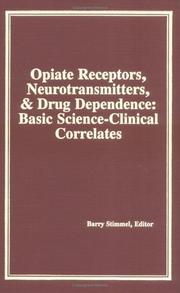 Cover of: Opiate Receptors, Neurotransmitters and Drug Dependence