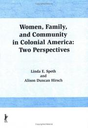 Cover of: Women, family, and community in colonial America | Linda E. Speth