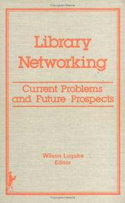 Cover of: Library Networking--Current Problems and Future Prospects | Wilson Luquire
