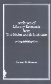 Cover of: Archives of library research from the Molesworth Institute | Norman D. Stevens
