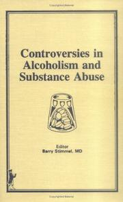 Cover of: Controversies in alcoholism and substance abuse | Barry Stimmel, editor.