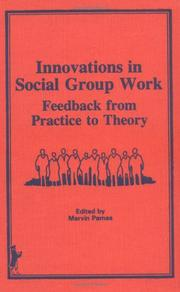 Cover of: Innovations in Social Group Work: Feedback from Practice to Theory  | Marvin Parnes