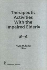 Cover of: Therapeutic activities with the impaired elderly |