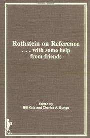 Cover of: Rothstein on Reference...With Some Help from Friends (Reference Librarian Series) (Reference Librarian Series) | Bill Katz